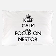 Keep Calm and Focus on Nestor Pillow Case