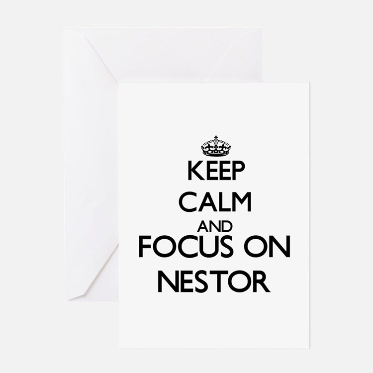 Keep Calm and Focus on Nestor Greeting Cards