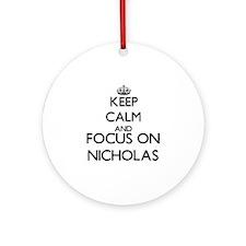 Keep Calm and Focus on Nicholas Ornament (Round)