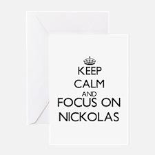 Keep Calm and Focus on Nickolas Greeting Cards