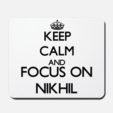 Keep Calm and Focus on Nikhil Mousepad