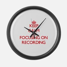 Keep Calm by focusing on Recordin Large Wall Clock