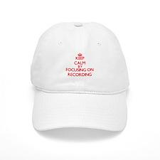 Keep Calm by focusing on Recording Baseball Cap