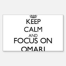 Keep Calm and Focus on Omari Decal