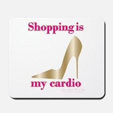 Shopping is my Cardio 2 Mousepad