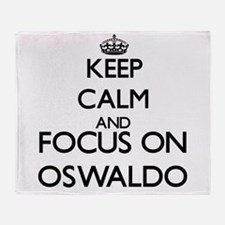 Keep Calm and Focus on Oswaldo Throw Blanket