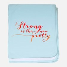 Strong is the New Pretty baby blanket