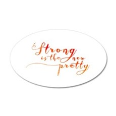 Strong is the New Pretty 20x12 Oval Wall Decal