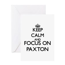 Keep Calm and Focus on Paxton Greeting Cards