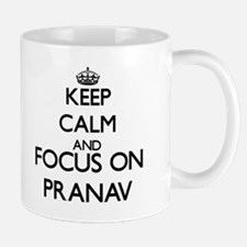 Keep Calm and Focus on Pranav Mugs