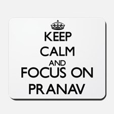 Keep Calm and Focus on Pranav Mousepad