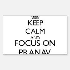 Keep Calm and Focus on Pranav Decal
