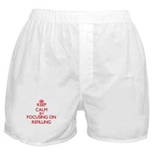 Keep Calm by focusing on Refilling Boxer Shorts