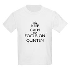 Keep Calm and Focus on Quinten T-Shirt