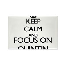 Keep Calm and Focus on Quintin Magnets
