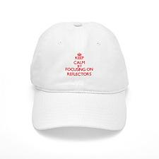 Keep Calm by focusing on Reflectors Baseball Cap