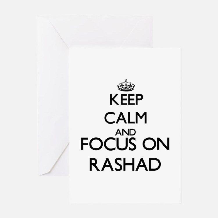 Keep Calm and Focus on Rashad Greeting Cards