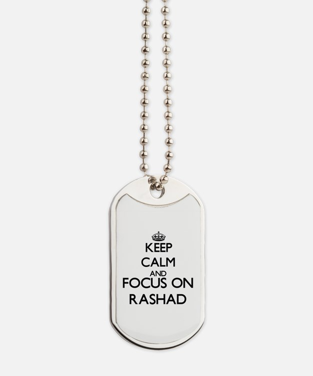 Keep Calm and Focus on Rashad Dog Tags