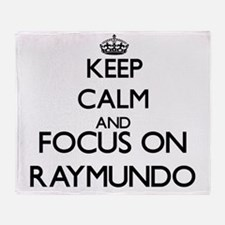 Keep Calm and Focus on Raymundo Throw Blanket