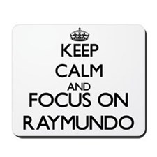 Keep Calm and Focus on Raymundo Mousepad