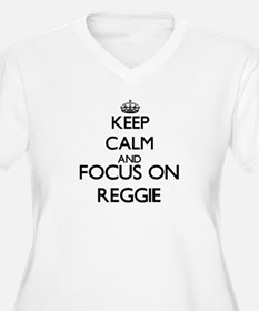 Keep Calm and Focus on Reggie Plus Size T-Shirt