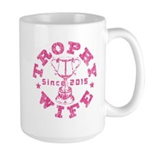 Trophy Wife since 2015 Pink Mug