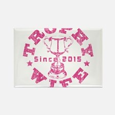 Trophy Wife since 2015 Pink Rectangle Magnet