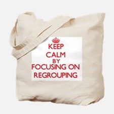 Keep Calm by focusing on Regrouping Tote Bag