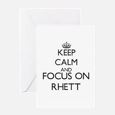 Keep Calm and Focus on Rhett Greeting Cards