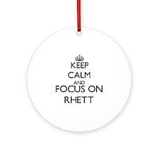 Keep Calm and Focus on Rhett Ornament (Round)
