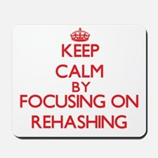 Keep Calm by focusing on Rehashing Mousepad