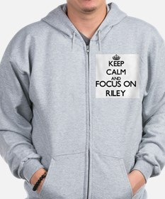 Keep Calm and Focus on Riley Zip Hoodie