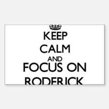 Keep Calm and Focus on Roderick Decal