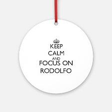 Keep Calm and Focus on Rodolfo Ornament (Round)