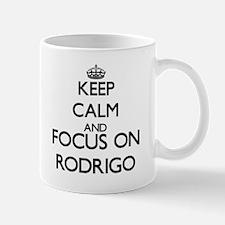 Keep Calm and Focus on Rodrigo Mugs
