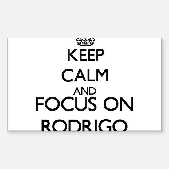 Keep Calm and Focus on Rodrigo Decal
