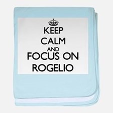 Keep Calm and Focus on Rogelio baby blanket