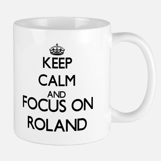 Keep Calm and Focus on Roland Mugs