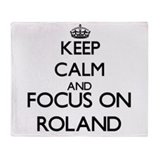 Keep Calm and Focus on Roland Throw Blanket