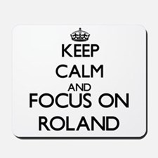 Keep Calm and Focus on Roland Mousepad