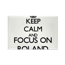 Keep Calm and Focus on Roland Magnets