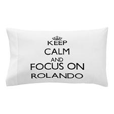 Keep Calm and Focus on Rolando Pillow Case