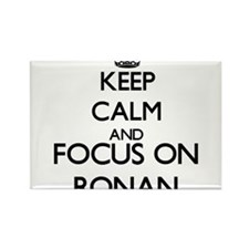 Keep Calm and Focus on Ronan Magnets