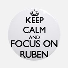 Keep Calm and Focus on Ruben Ornament (Round)