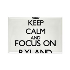 Keep Calm and Focus on Ryland Magnets