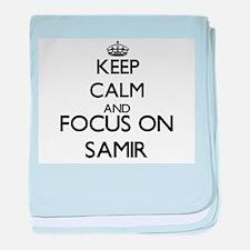 Keep Calm and Focus on Samir baby blanket