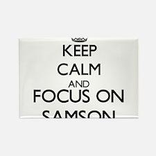 Keep Calm and Focus on Samson Magnets