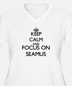 Keep Calm and Focus on Seamus Plus Size T-Shirt