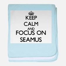Keep Calm and Focus on Seamus baby blanket