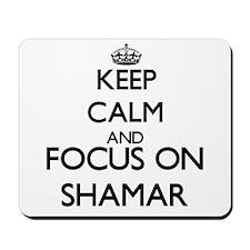 Keep Calm and Focus on Shamar Mousepad